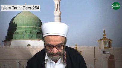 İslam Tarihi Ders 254