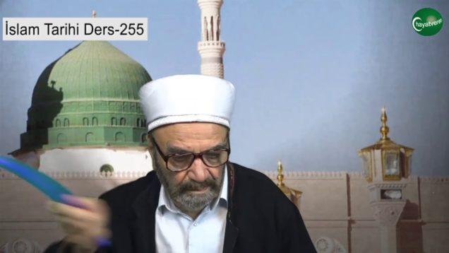 İslam Tarihi Ders 255