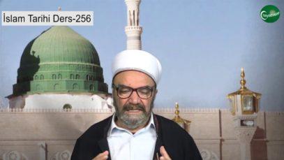 İslam Tarihi Ders 256