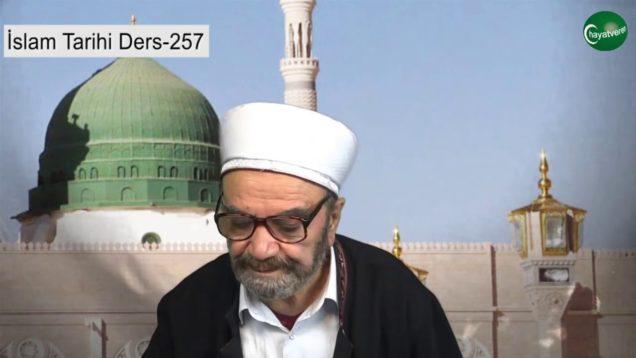 İslam Tarihi Ders 257