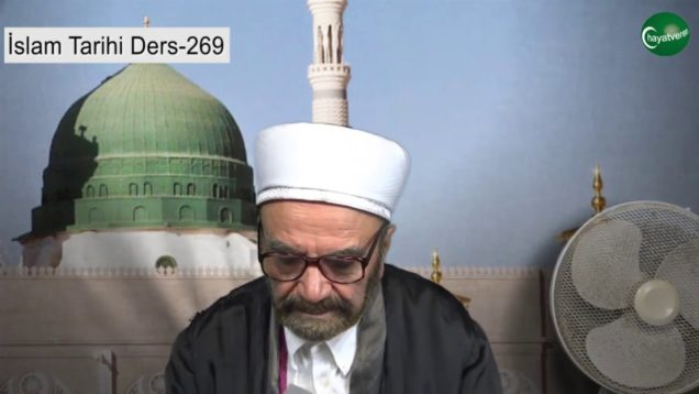 İslam Tarihi Ders 269