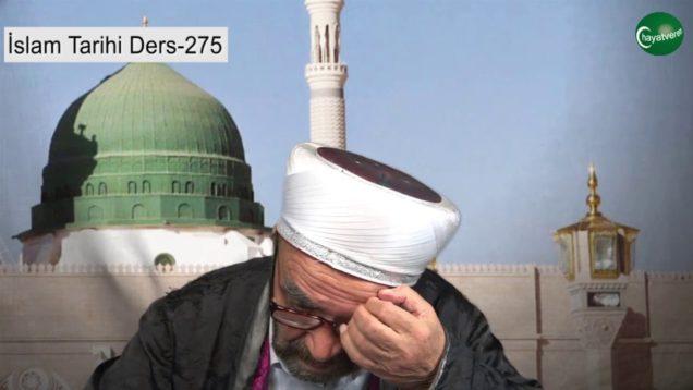 İslam Tarihi Ders 275