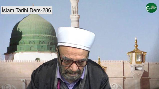 İslam Tarihi Ders 286