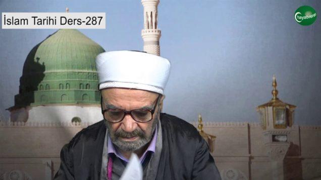 İslam Tarihi Ders 287