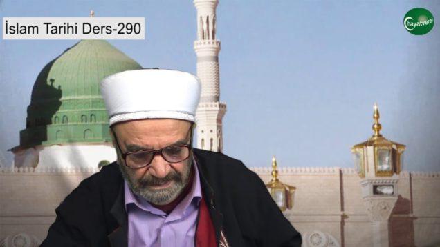 İslam Tarihi Ders 290