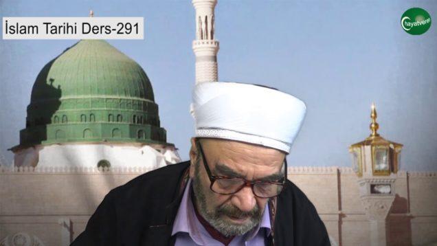 İslam Tarihi Ders 291