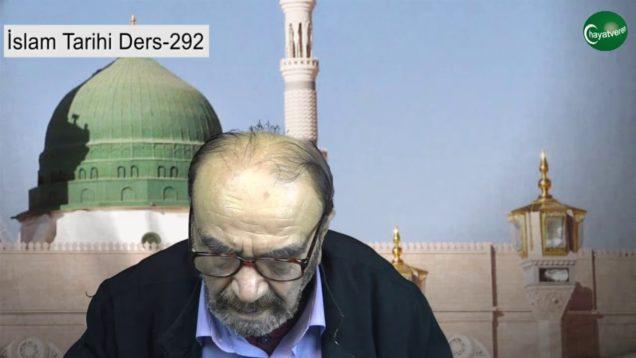İslam Tarihi Ders 292