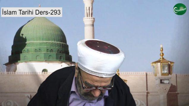 İslam Tarihi Ders 293