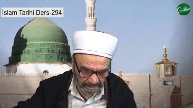 İslam Tarihi Ders 294