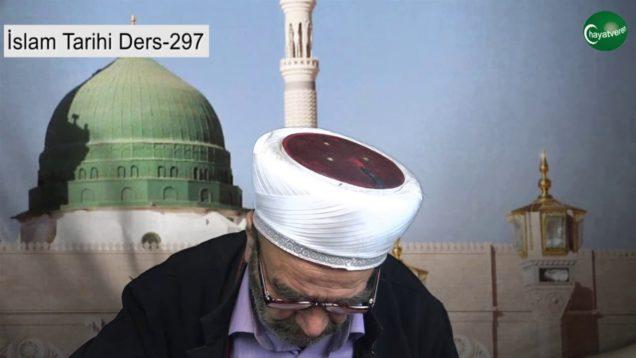 İslam Tarihi Ders 297