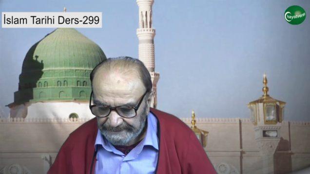 İslam Tarihi Ders 299