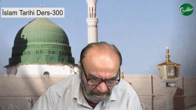 İslam Tarihi Ders 300