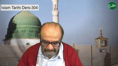 İslam Tarihi Ders 304