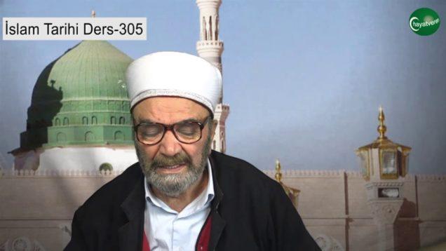 İslam Tarihi Ders 305