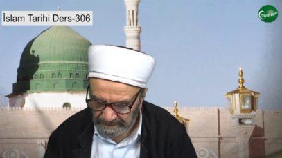 İslam Tarihi Ders 306