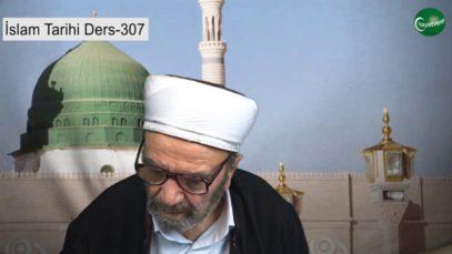 İslam Tarihi Ders 307