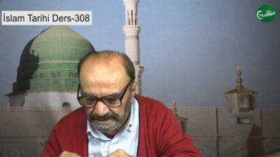 İslam Tarihi Ders 308