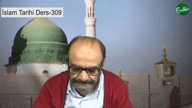 İslam Tarihi Ders 309