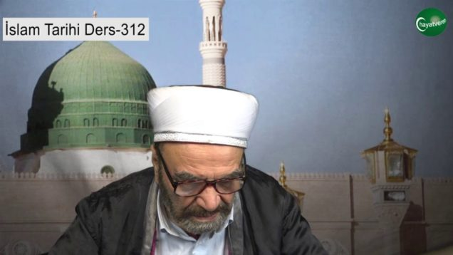 İslam Tarihi Ders 312