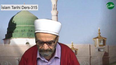 İslam Tarihi Ders 315