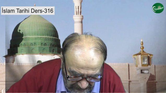 İslam Tarihi Ders 316