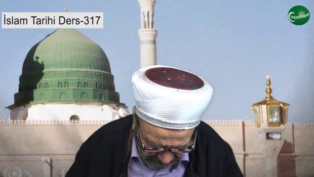 İslam Tarihi Ders 317