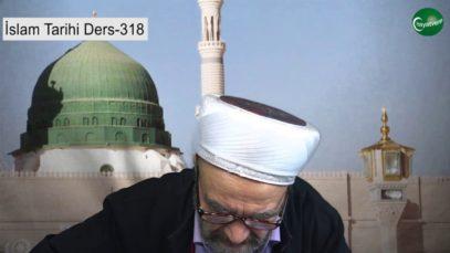 İslam Tarihi Ders 318