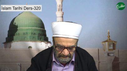 İslam Tarihi Ders 320