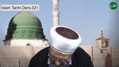 İslam Tarihi Ders 321