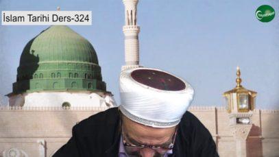İslam Tarihi Ders 324