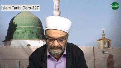 İslam Tarihi Ders 327