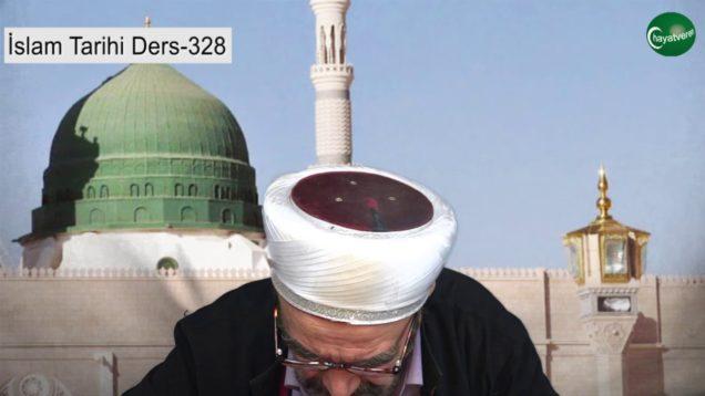 İslam Tarihi Ders 328