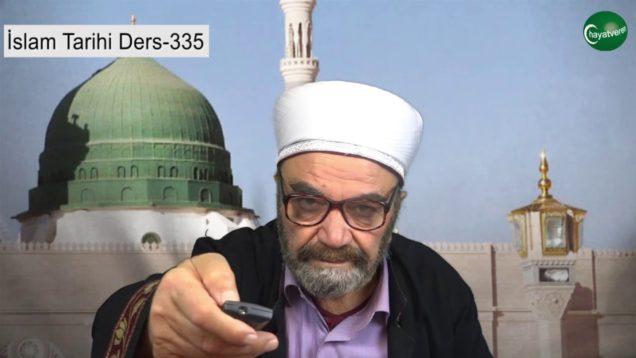 İslam Tarihi Ders 335