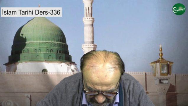 İslam Tarihi Ders 336