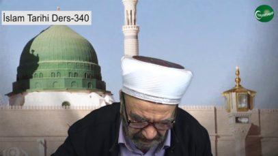 İslam Tarihi Ders 340