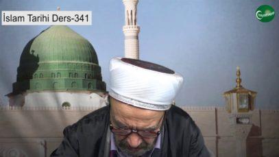 İslam Tarihi Ders 341