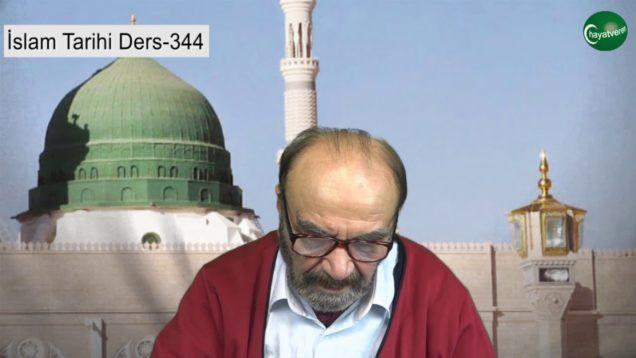 İslam Tarihi Ders 344