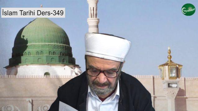 İslam Tarihi Ders 349