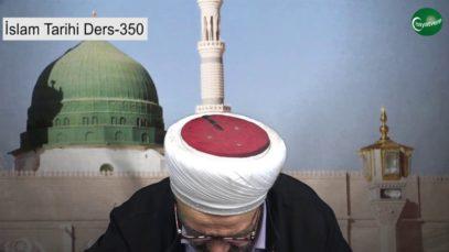 İslam Tarihi Ders 350