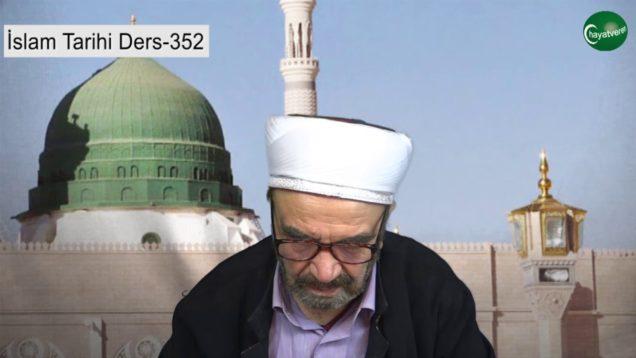İslam Tarihi Ders 352