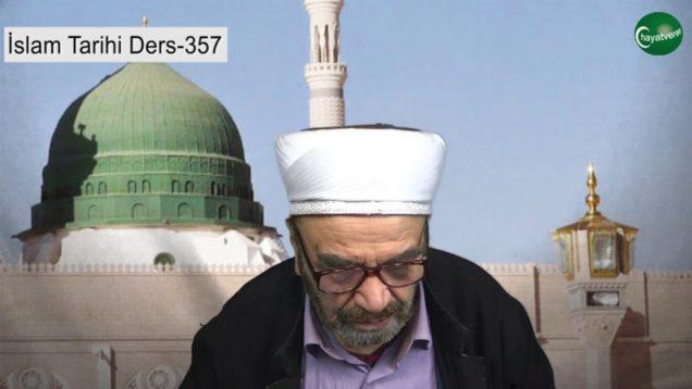 İslam Tarihi Ders 357