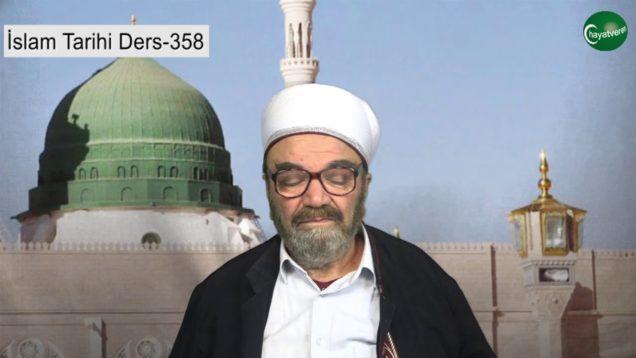 İslam Tarihi Ders 358