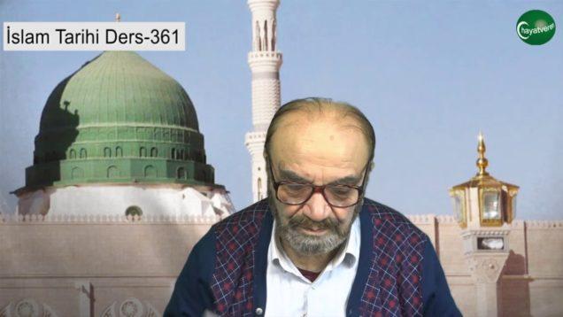 İslam Tarihi Ders 361