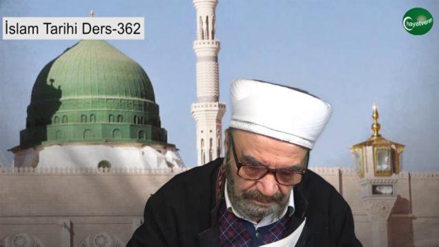 İslam Tarihi Ders 362