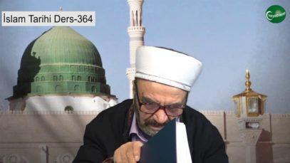İslam Tarihi Ders 364
