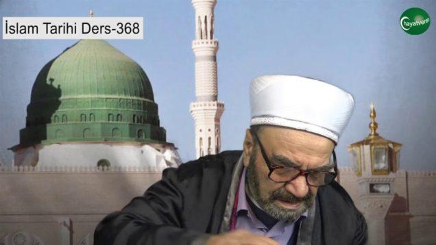 İslam Tarihi Ders 368