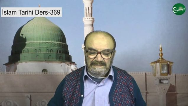 İslam Tarihi Ders 369