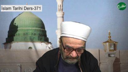 İslam Tarihi Ders 371