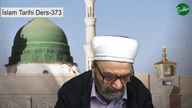 İslam Tarihi Ders 373