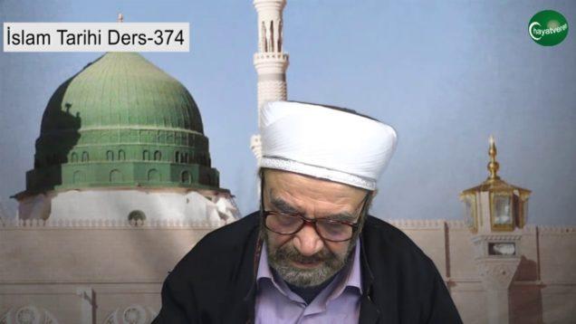 İslam Tarihi Ders 374